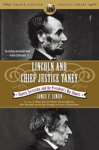 Lincoln and Chief Justice Taney Slavery, Secession, and the President's War Powers N/A edition cover