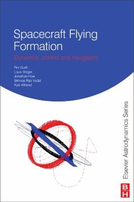 Spacecraft Formation Flying Dynamics, Control and Navigation  2010 9780750685337 Front Cover