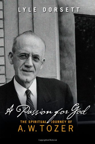 Passion for God The Spiritual Journey of A. W. Tozer  2008 edition cover