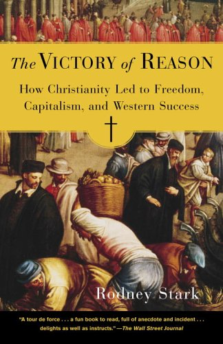 Victory of Reason How Christianity Led to Freedom, Capitalism, and Western Success  2006 (Annotated) edition cover