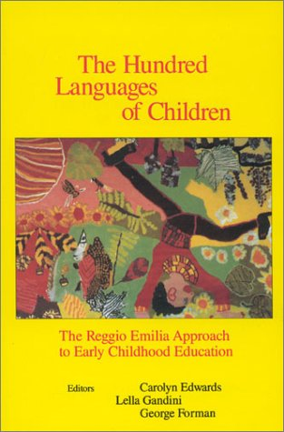 Hundred Languages of Children The Reggio Emilia Approach to Early Childhood Education  1993 9780893919337 Front Cover