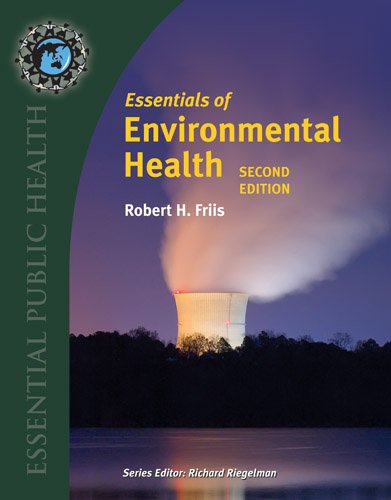 Essentials of Environmental Health  2nd 2012 (Revised) 9781284026337 Front Cover