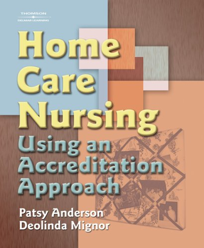 Home Care Nursing Using an Accreditation Approach  2008 9781401852337 Front Cover