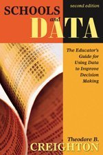 Schools and Data The Educator's Guide for Using Data to Improve Decision Making 2nd 2007 (Revised) edition cover