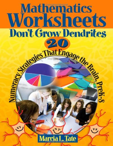 Mathematics Worksheets Don't Grow Dendrites 20 Numeracy Strategies That Engage the Brain, PreK-8  2009 9781412953337 Front Cover