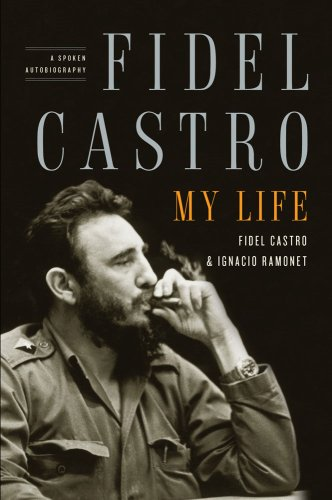 Fidel Castro My Life - A Spoken Autobiography N/A edition cover