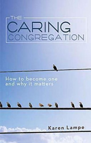 Caring Congregation How to Become One and Why It Matters  2011 9781426727337 Front Cover