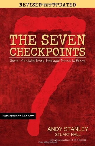 Seven Checkpoints for Student Leaders Seven Principles Every Teenager Needs to Know  2011 (Revised) edition cover