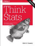 Think Stats Exploratory Data Analysis 2nd 2014 9781491907337 Front Cover