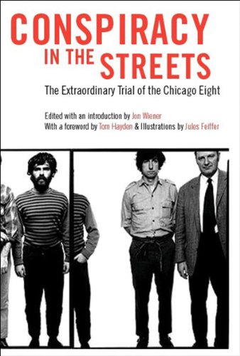 Conspiracy in the Streets The Extraordinary Trial of the Chicago Eight  2006 edition cover