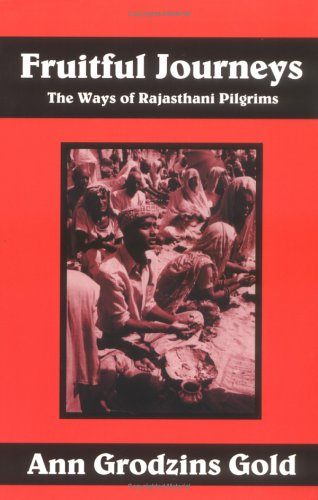 Fruitful Journeys The Ways of Rajasthani Pilgrims N/A edition cover