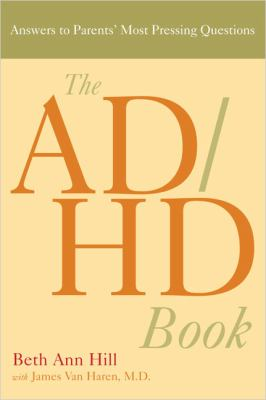 ADHD Book Answers to Parents' Most Pressing Questions  2005 9781583332337 Front Cover