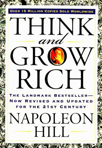 Think and Grow Rich The Landmark Bestseller Now Revised and Updated for the 21st Century  2005 (Revised) 9781585424337 Front Cover
