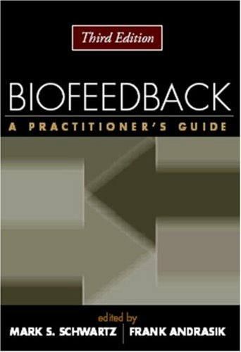 Biofeedback, Third Edition A Practitioner's Guide 3rd 2005 edition cover