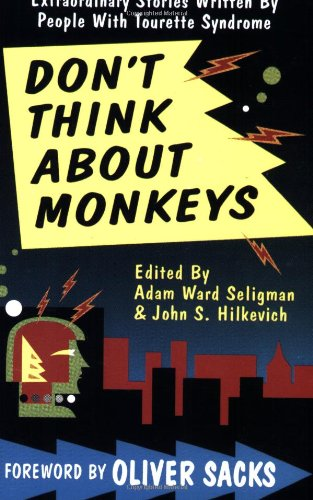 Don't Think about Monkeys Extraordinary Stories by People with Tourette Syndrome N/A edition cover