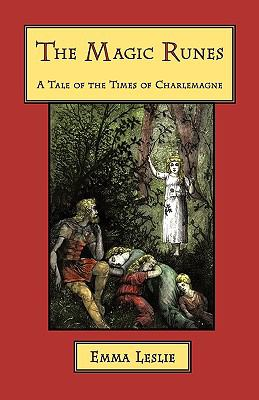Magic Runes A Tale of the Times of Charlemagne N/A 9781934671337 Front Cover
