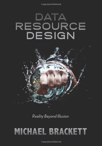 Data Resource Design Reality Beyond Illusion  2012 9781935504337 Front Cover