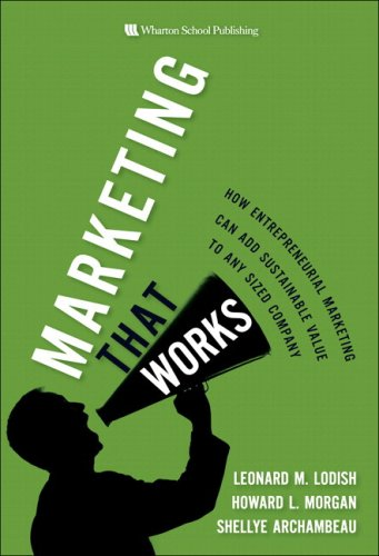 Marketing That Works How Entrepreneurial Marketing Can Add Sustainable Value to Any Sized Company  2007 edition cover