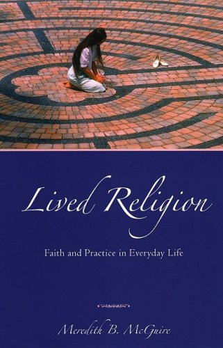 Lived Religion Faith and Practice in Everyday Life  2008 edition cover