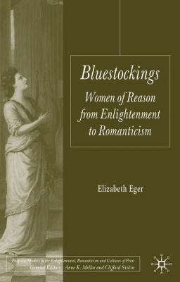 Bluestockings Women of Reason from Enlightenment to Romanticism  2010 9780230205338 Front Cover