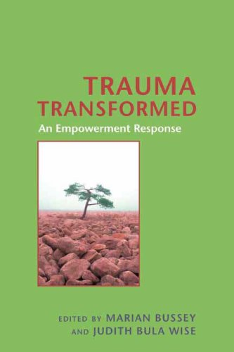 Trauma Transformed An Empowerment Response  2007 edition cover