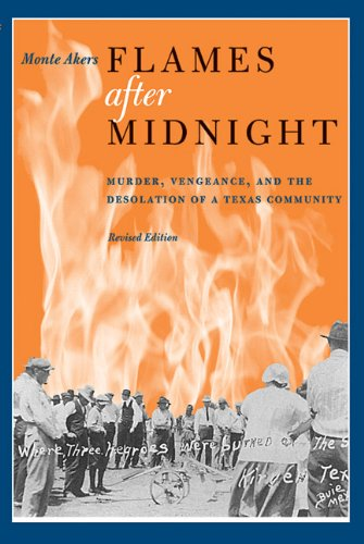 Flames after Midnight Murder, Vengeance, and the Desolation of a Texas Community 2nd 2011 (Revised) edition cover
