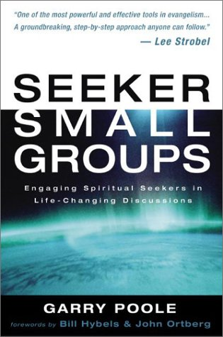 Seeker Small Groups Pb Engaging Spiritual Seekers in Life-Changing Discussions  2003 9780310242338 Front Cover