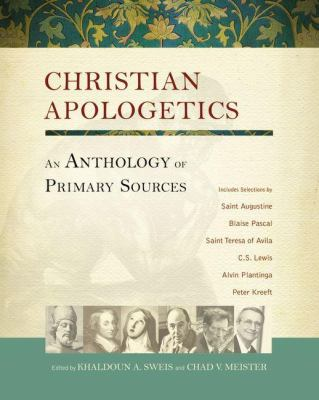 Christian Apologetics An Anthology of Primary Sources  2012 edition cover