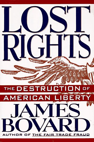 Lost Rights The Destruction of American Liberty Revised edition cover