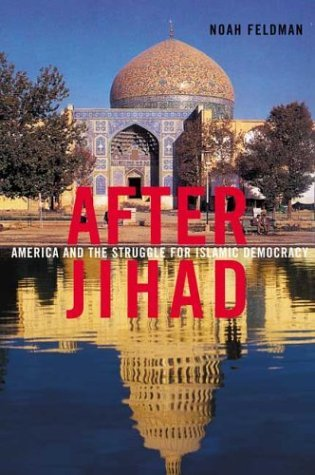 After Jihad America and the Struggle for Islamic Democracy  2004 9780374529338 Front Cover