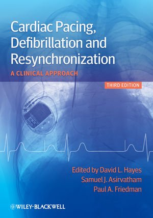 Cardiac Pacing, Defibrillation and Resynchronization A Clinical Approach 3rd 2012 edition cover