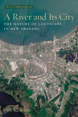 River and Its City The Nature of Landscape in New Orleans  2003 edition cover