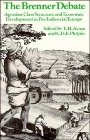 Brenner Debate Agrarian Class Structure and Economic Development in Pre-Industrial Europe N/A edition cover