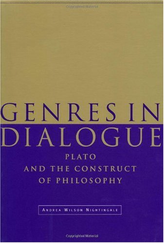Genres in Dialogue Plato and the Construct of Philosophy  1999 9780521774338 Front Cover