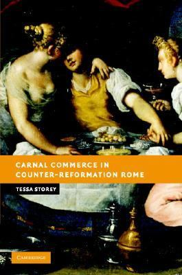 Carnal Commerce in Counter-Reformation Rome   2008 9780521844338 Front Cover
