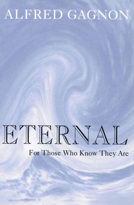 Eternal For Those Who Know They Are N/A 9780533162338 Front Cover