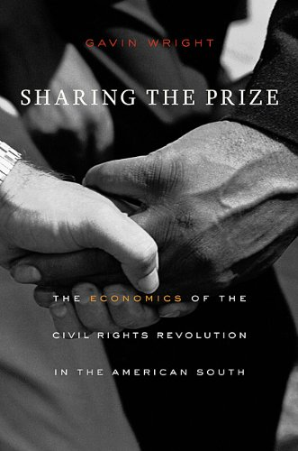 Sharing the Prize The Economics of the Civil Rights Revolution in the American South  2013 edition cover