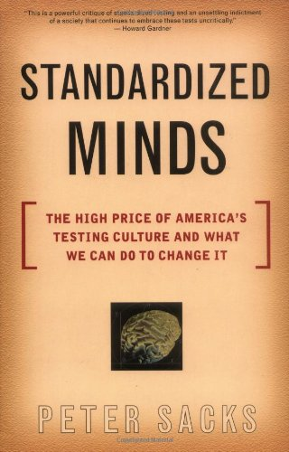 Standardized Minds The High Price of America's Testing Culture and What We Can Do to Change It N/A edition cover