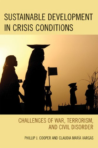 Sustainable Development in Crisis Conditions Challenges of War, Terrorism, and Civil Disorder  2008 edition cover