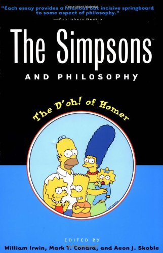 Simpsons and Philosophy The D'Oh! of Homer  2001 9780812694338 Front Cover