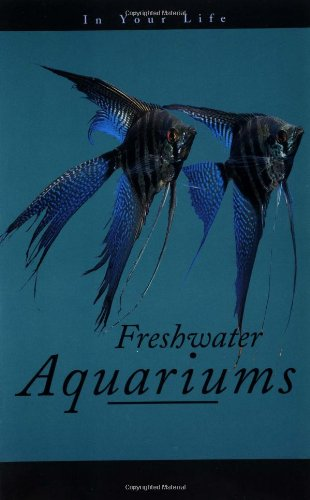Freshwater Aquariums in Your Life   1997 9780876054338 Front Cover