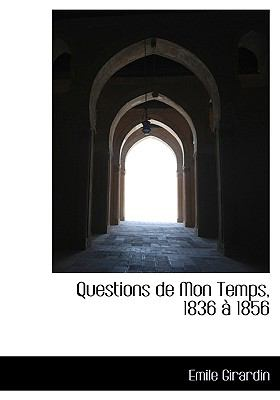 Questions de Mon Temps, 1836 � 1856 N/A 9781115378338 Front Cover