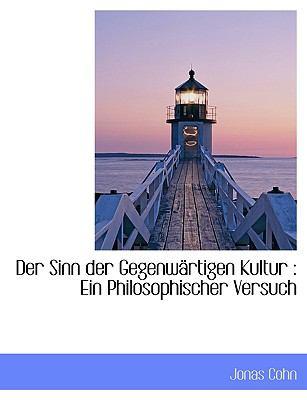 Sinn der Gegenw�rtigen Kultur Ein Philosophischer Versuch N/A 9781116751338 Front Cover
