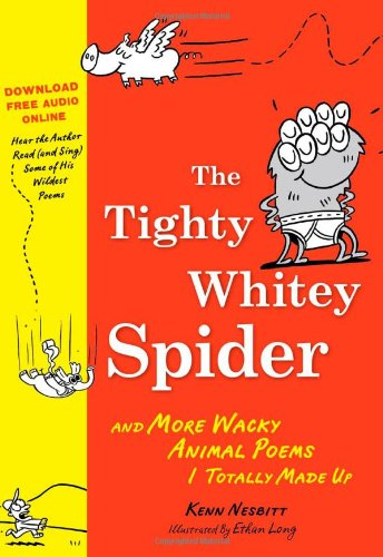 Tighty Whitey Spider And More Wacky Animal Poems I Totally Made Up N/A 9781402238338 Front Cover
