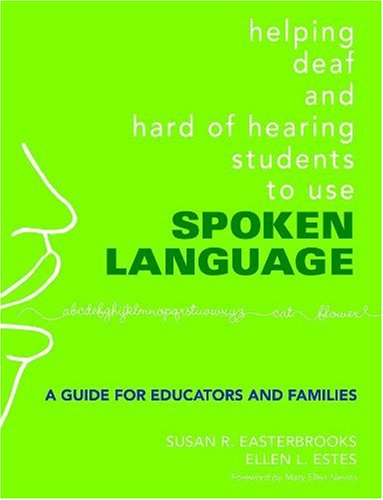Helping Deaf and Hard of Hearing Students to Use Spoken Language A Guide for Educators and Families  2007 edition cover
