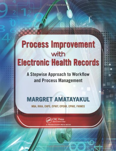 Process Improvement with Electronic Health Records A Stepwise Approach to Workflow and Process Management  2012 edition cover