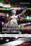 Comparative and International Criminal Justice Systems Policing, Judiciary, and Corrections, Third Edition 3rd 2013 (Revised) edition cover
