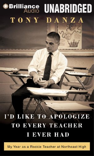 I'd Like to Apologize to Every Teacher I Ever Had: My Year As a Rookie Teacher at Northeast High, Library Edition  2012 edition cover