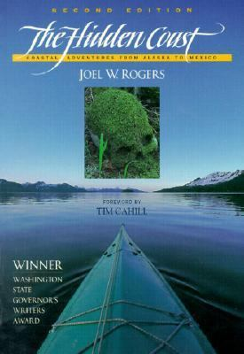 Hidden Coast Coastal Adventures from Alaska to Mexico 2nd 2000 9781558685338 Front Cover
