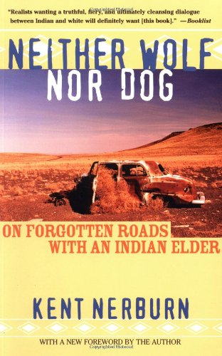 Neither Wolf nor Dog On Forgotten Roads with an Indian Elder 2nd 2002 (Reprint) edition cover